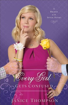 Every girl gets confused : a novel / Janice Thompson.