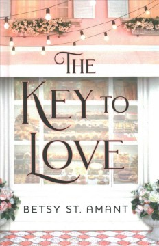 The key to love /  Betsy St. Amant. - Betsy St. Amant.