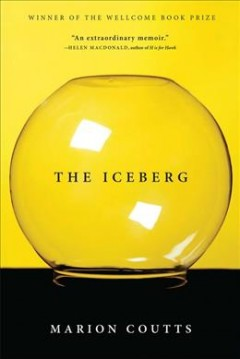 The iceberg /  Marion Coutts.