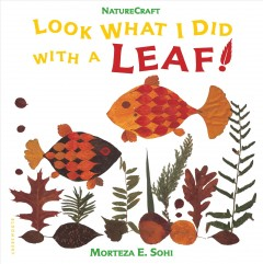 Look what I did with a leaf! - Morteza E. Sohi.