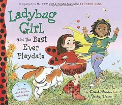 Ladybug Girl and the best ever playdate /  by David Soman and Jacky Davis. - by David Soman and Jacky Davis.