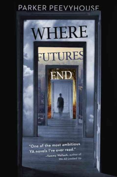 Where futures end /  Parker Peevyhouse. - Parker Peevyhouse.