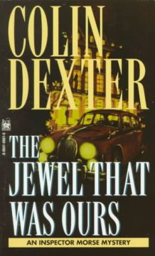 The jewel that was ours /  Colin Dexter. - Colin Dexter.