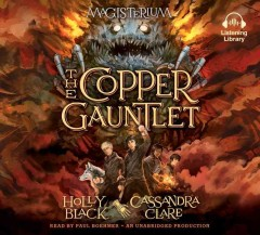 The copper gauntlet /  Holly Black and Cassandra Clare. - Holly Black and Cassandra Clare.