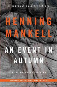 An event in autumn /  by Henning Mankell ; translated from the Swedish by Laurie Thompson.