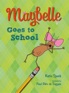 Maybelle goes to school /  Katie Speck ; illustrations by Paul Rátz de Tagyos. - Katie Speck ; illustrations by Paul Rátz de Tagyos.