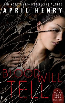 Blood will tell /  April Henry. - April Henry.