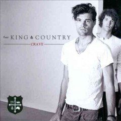 Crave /  For King & Country.