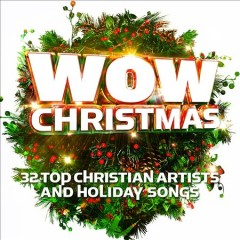 WOW Christmas : 32 top Christian artists and holiday songs.