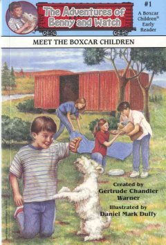 Meet the Boxcar Children - created by Gertrude Chandler Warner ; illustrated by Daniel Mark Duffy.