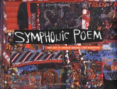 Symphonic poem : the art of Aminah Brenda Lynn Robinson / [preface, Kenneth W. Goings ; essays, Carole Miller Genshaft [and others]. - [preface, Kenneth W. Goings ; essays, Carole Miller Genshaft [and others].
