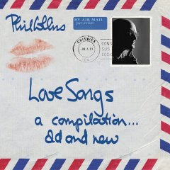 Love songs : a compilation-- old and new / Phil Collins.