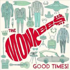 Good times! /  The Monkees. - The Monkees.