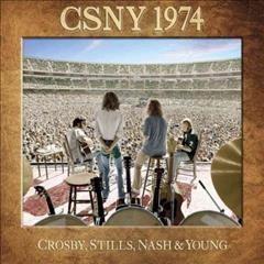 CSNY 1974 Crosby, Stills, Nash & Young.