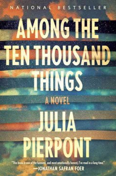 Among The Ten Thousand Things / Julia Pierpont - Julia Pierpont