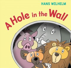 A hole in the wall /  Hans Wilhelm.