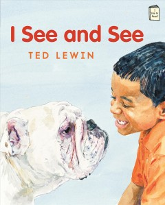 I see and see /  Ted Lewin. - Ted Lewin.