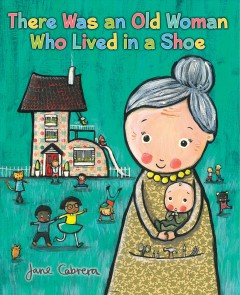 There was an old woman who lived in a shoe /  Jane Cabrera. - Jane Cabrera.