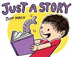 Just a story /  by Jeff Mack. - by Jeff Mack.