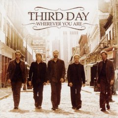 Wherever you are /  Third Day.