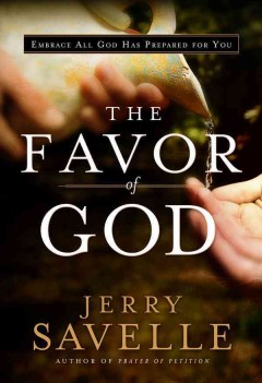 The favor of God /  Jerry Savelle. - Jerry Savelle.