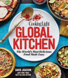 Cooking light global kitchen : the world's most delicious food made easy / David Joachim. - David Joachim.