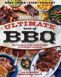 Ultimate book of BBQ /  with Pitmaster Christopher Prieto ; text by Ashley Strickland Freeman. - with Pitmaster Christopher Prieto ; text by Ashley Strickland Freeman.