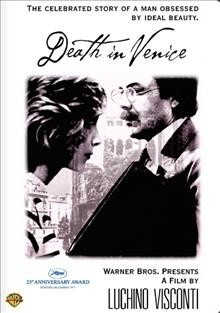 Death in Venice /  Warner Bros. presents a film by Luchino Visconti ; produced & directed by Luchino Visconti ; screenplay by Luchino Visconti and Nicola Badalucco, from the novel by Thomas Mann.