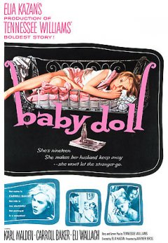 Baby doll /  Castle Hill Productions ; Warner Bros. Pictures presents an Elia Kazan production ; original screenplay, Tennessee Williams ; directed by Elia Kazan.