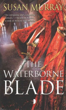 The waterborne blade /  Susan Murray. - Susan Murray.