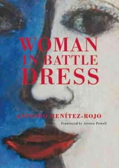 Woman in battle dress /  Antonio Benítez Rojo ; translated by Jessica Ernst Powell. - Antonio Benítez Rojo ; translated by Jessica Ernst Powell.