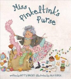 Miss Pinkeltink's purse /  written by Patty Brozo ; illustrated by Ana Ochoa. - written by Patty Brozo ; illustrated by Ana Ochoa.