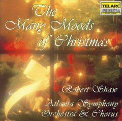 The many moods of Christmas /  Robert Shaw ; Atlanta Symphony Orchestra and Chorus. - Robert Shaw ; Atlanta Symphony Orchestra and Chorus.