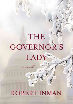 The Governor's lady : a novel / by Robert Inman.