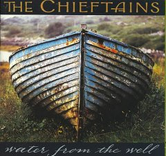 Water from the well /  the Chieftains. - the Chieftains.