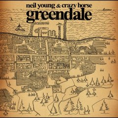 Greendale /  Neil Young & Crazy Horse.