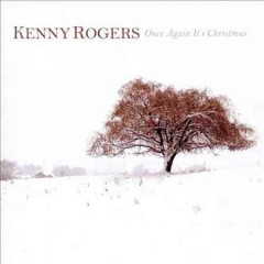 Once again it's Christmas /  Kenny Rogers. - Kenny Rogers.