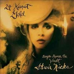 24 karat gold : songs from the vault - Stevie Nicks.