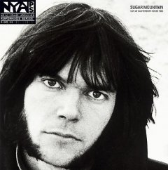Sugar mountain : live at Canterbury House, 1968 / [Neil Young].