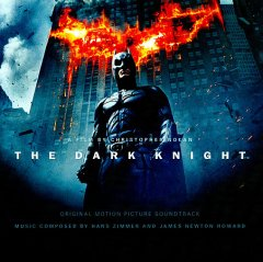 The dark knight : original motion picture soundtrack / music composed by Hans Zimmer and James Newton Howard. - music composed by Hans Zimmer and James Newton Howard.