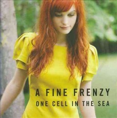 One cell in the sea /  a Fine Frenzy. - a Fine Frenzy.