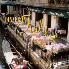 Dinner in Italy : authentic music from Italy.