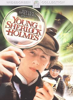 Young Sherlock Holmes /  A Paramount Pictures presentation ; an Amblin Entertainment production in association with Henry Winkler/Roger Birnbaum ; Steven Spielberg presents ; producer, Mark Johnson ; writer, Chris Columbus ; director, Barry Levinson.
