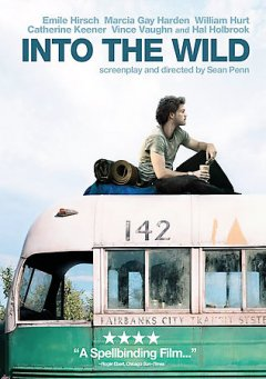 Into the wild /  Paramount Vantage and River Road Entertainment present a Square One C.I.H./Linson Film production ; produced by Art Linson, Sean Penn, William Pohlad ; screenplay and directed by Sean Penn.