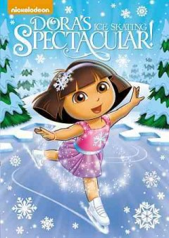 Dora the explorer : Dora's ice skating spectacular