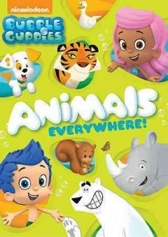Bubble Guppies : Animals everywhere!