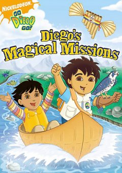 Go, Diego, go! : Diego's magical missions