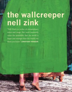 The wallcreeper : a novel - by Nell Zink.