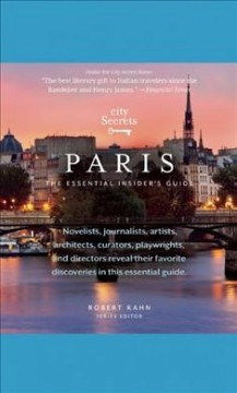 Paris : the essential insider's guide / Robert Kahn, series editor ; Mary Shanahan and Dominique Vellay, editors. - Robert Kahn, series editor ; Mary Shanahan and Dominique Vellay, editors.