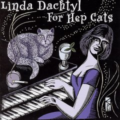 For hep cats /  Linda Dachtyl. - Linda Dachtyl.